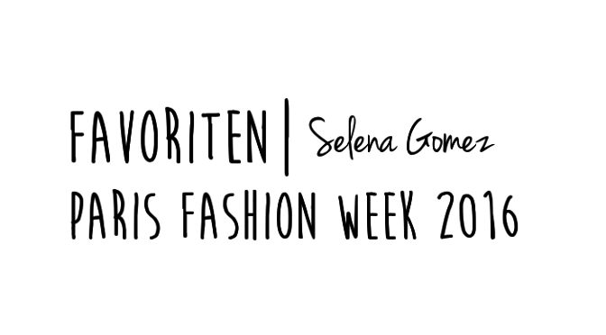 Favoriten|Selena Gomez PFW 2016