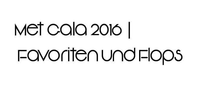 Met Gala 2016 | Die besten Outfits + Oberflops