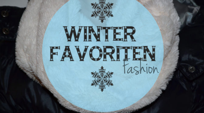 Winter Favoriten|Fashion + Verlosung